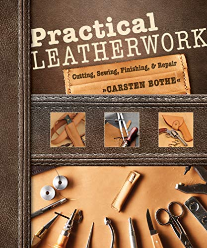 Compare Textbook Prices for Practical Leatherwork: Cutting, Sewing, Finishing & Repair 1 Edition ISBN 9780764357442 by Bothe, Carsten