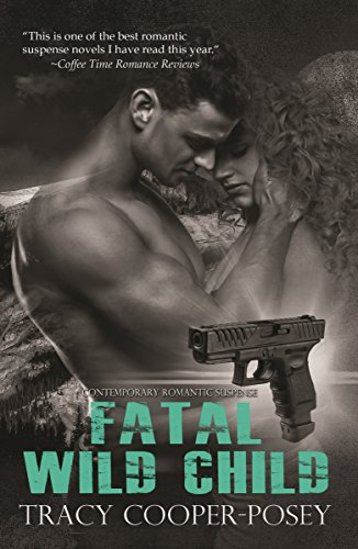 Fatal Wild Child (Romantic Thrillers Collection Book 3)