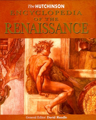 The Hutchinson Encyclopedia of the Renaissance (Helicon History)