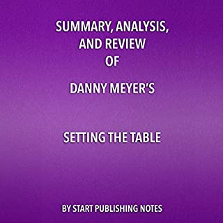 Summary, Analysis, and Review of Danny Meyer's Setting the Table cover art