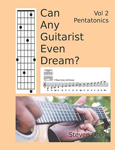 Can Any Guitarist Even Dream?: V2 Pentatonics