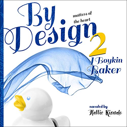 By Design 2 Audiobook By J. Boykin Baker cover art
