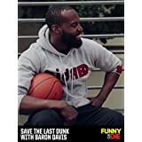 Save The Last Dunk with Baron Davis