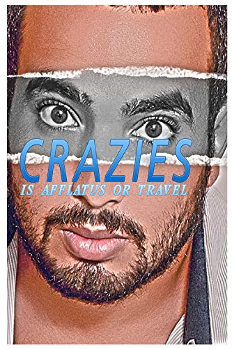 Crazies: Is afflatus Or travel (Steef Design Book 25) (English Edition)