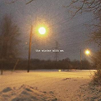 The Winter With Me