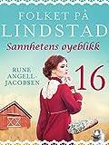 Folket på Lindstad 16 -Sannhetens øyeblikk (Norwegian Edition)