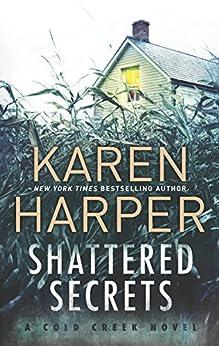 Shattered Secrets (Cold Creek Book 1) by [Karen Harper]