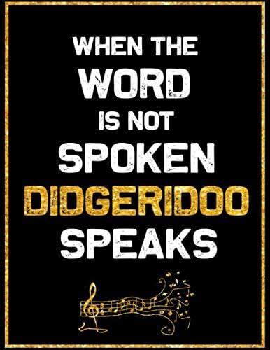 When the Word is not Spoken Didgeridoo Speaks Blank Sheet Didgeridoo Wide Staff Manuscript Paper product image