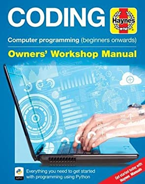 Coding - Computer programming (beginners onwards): Everything you need to get started with programming using Python (Owners' Workshop Manual)