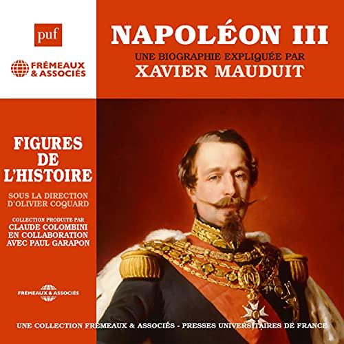 Couverture de Napoléon III, une biographie expliquée