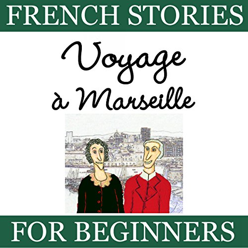 Voyage à Marseille (French Stories for Beginners) audiobook cover art