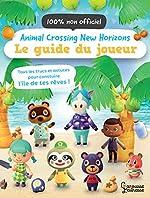 Animal Crossing New Horizons - Le guide du joueur de Claire Lister