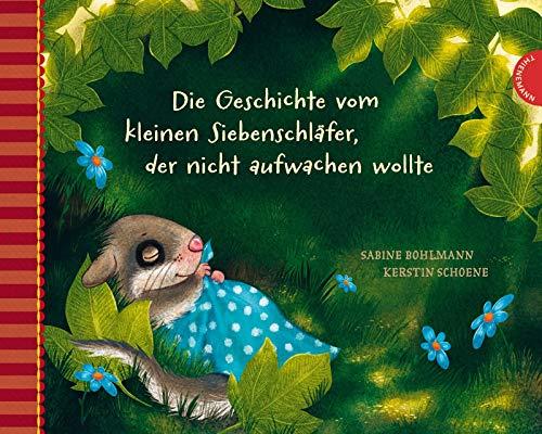 Die Geschichte vom kleinen Siebenschläfer, der nicht aufwachen wollte (2) (Der kleine Siebenschläfer, Band 2)