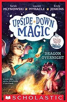 Dragon Overnight (Upside-Down Magic #4) by [Sarah Mlynowski, Lauren Myracle, Emily Jenkins]