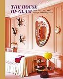 The house of glam: lush interiors & design extravaganza