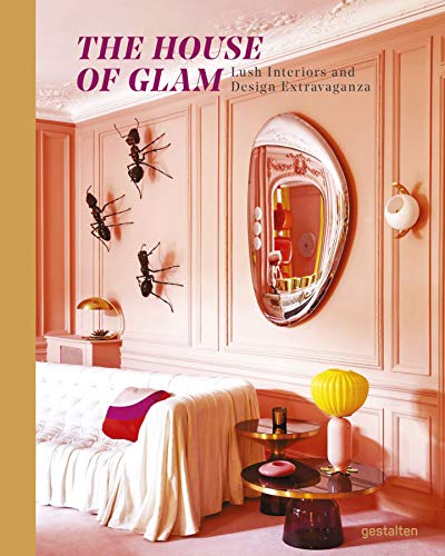 The House of Glam: Lush Interiors and Design Extravaganza