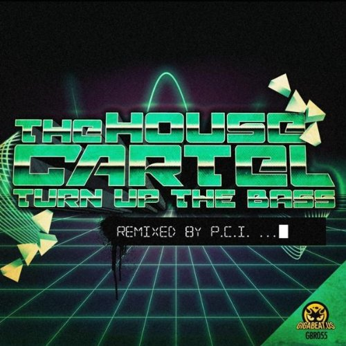 Turn Up The Bass (P.C.I. Remix) by The House Cartel on ...