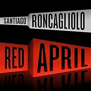 Red April: A Novel                   De :                                                                                                                                 Santiago Roncagliolo                               Lu par :                                                                                                                                 Gary Dikeos                      Durée : 9 h et 3 min     Pas de notations     Global 0,0