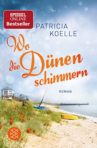 Wo die Dünen schimmern: Roman (Nordsee-Trilogie, Band 2)