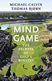 Mind Game: The Secrets of Golf?s Winners - Michael Calvin