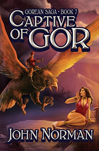 Captive of Gor (Gorean Saga Book 7) by [John Norman]