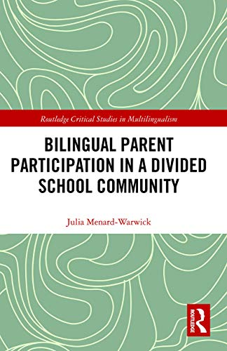 Compare Textbook Prices for Bilingual Parent Participation in a Divided School Community 1 Edition ISBN 9780367786953 by Menard-Warwick, Julia