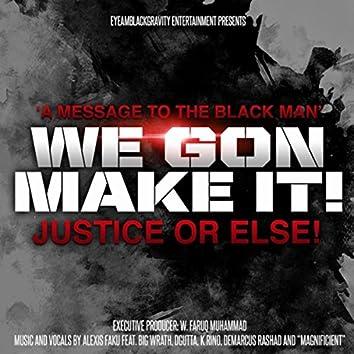 Message to the Black Man: We Gon Make It! (feat. Big Wrath, D Gutta, K Rino, Demarcus Rashad & Magnificent)