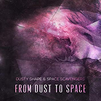 From Dust to Space