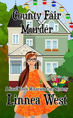 County Fair Murder: A Small Town Minnesota Cozy Mystery by [Linnea West]