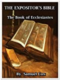 The Expositor's Bible: The Book Of Ecclesiastes (English Edition)