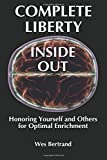 Complete Liberty Inside Out: Honoring Yourself and Others for Optimal Enrichment