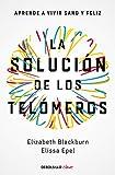 La solución de los telómeros: Aprende a vivir sano y feliz (Clave)