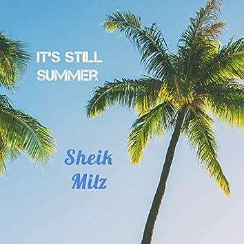 It's Still Summer
