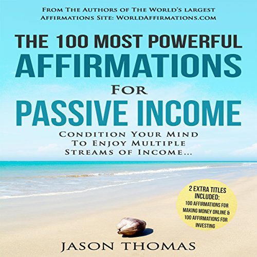 The 100 Most Powerful Affirmations for Passive Income audiobook cover art