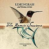 The Lemongrass Remix Sessions