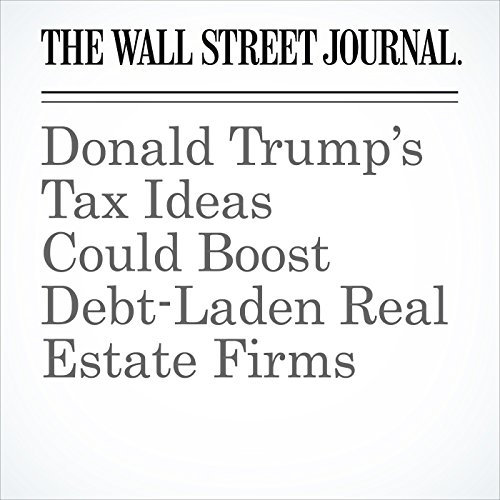Donald Trump's Tax Ideas Could Boost Debt-Laden Real Estate Firms audiobook cover art