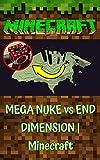 Minecraft: MEGA NUKE vs END DIMENSION   Minecraft (English Edition)
