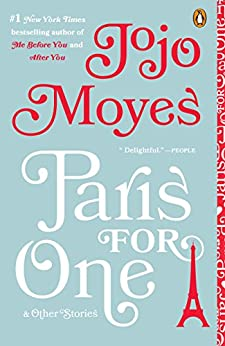 Paris for One and Other Stories by [Jojo Moyes]