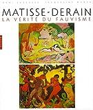 Matisse-Derain - La vérité du fauvisme