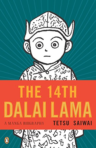 The 14th Dalai Lama: A Graphic Biography: A Manga Biography