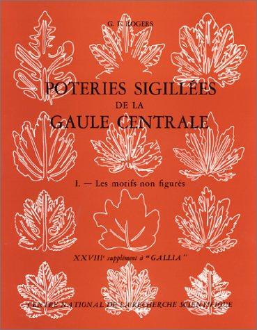 Poteries sigillées de la Gaule centrale, tome 1 : Les Motifs non figurés