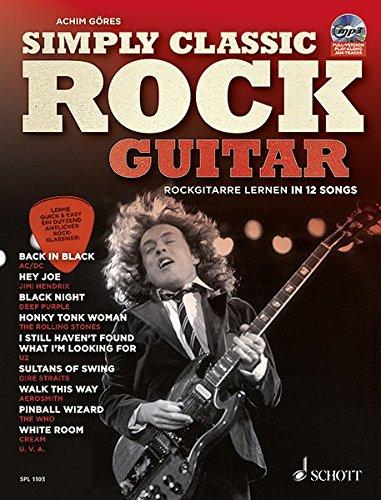 Simply Classic Rock Guitar: Rockgitarre lernen in 12 Songs. Gitarre / E-Gitarre. Ausgabe mit CD. (Schott Pro Line)