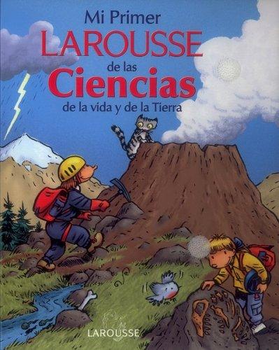 Mi Primer Larousse de las Ciencias de la vida y de las Tierra (Spanish Edition)