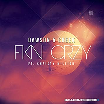 FKN CRZY (feat. Christy Million)