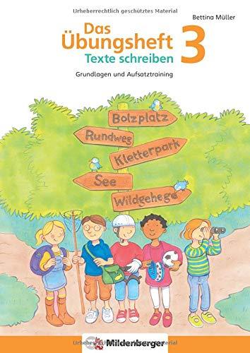 Das Übungsheft Texte schreiben 3: Grundlagen und Aufsatztraining