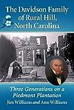 The Davidson Family of Rural Hill, North Carolina: Three Generations on a Piedmont Plantation (English Edition)