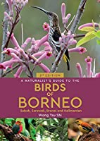 A Naturalist's Guide to the Birds of Borneo: Sabah, Sarawak, Brunei and Kalimantan (Naturalist's Guides)