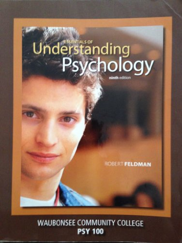 Essentials of Understanding Psychology (Custom Edition for Wauonsee Community College   PSY 100)