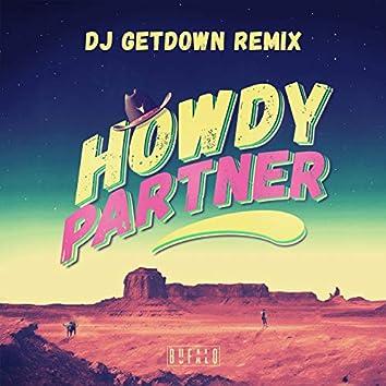 Howdy Partner (DJ Getdown Remix)