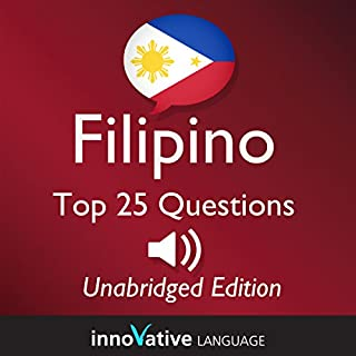 Learn Filipino: Top 25 Filipino Questions You Need to Know: Lessons 1-25                   By:                                                                                                                                 InnovativeLanguage.com                               Narrated by:                                                                                                                                 Innovative Language Learning                      Length: 3 hrs and 28 mins     Not rated yet     Overall 0.0
